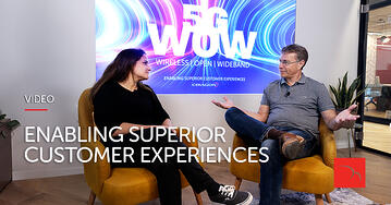 5G WOW - Enabling Superior Customer Experiences