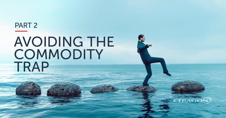 Avoiding the commodity trap- Part 2