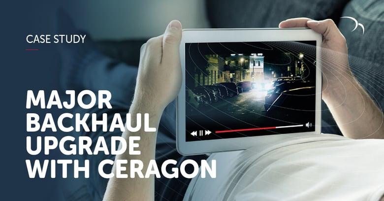 Case Study: Major Backhaul Upgrade with Ceragon