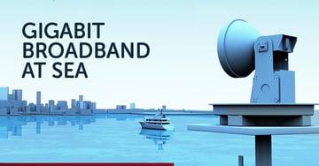 Gigabit broadband at sea