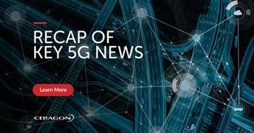 Recap of key 5G news Aril 2021 Ceragon