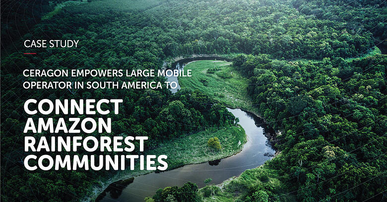 Ceragon Empowers Large Mobile Operator to Connect Amazon Rainforest Communities