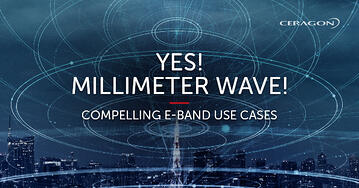 Yes, Millimeter Wave! Compelling E-band use cases