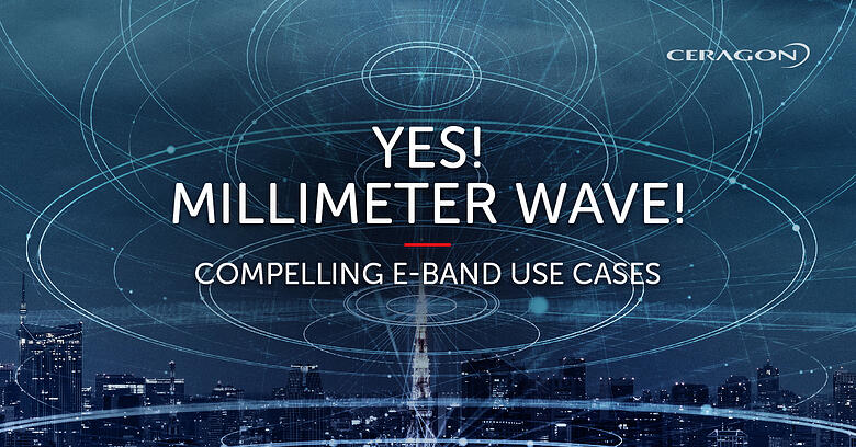 E-band millimeter wave - compelling use cases