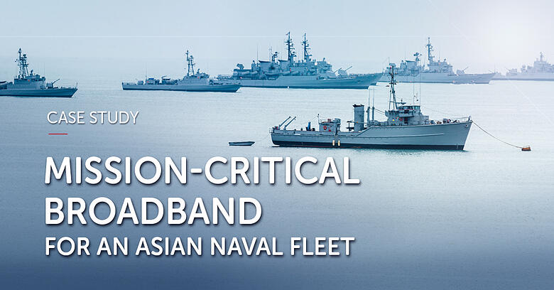 Enabling Mission-Critical Broadband for an Asian Naval Fleet