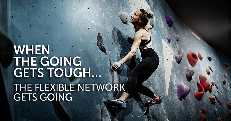 When the going gets tough… the flexible network gets going