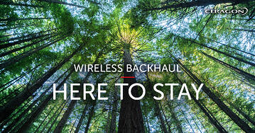 Wireless backhaul is here to stay!