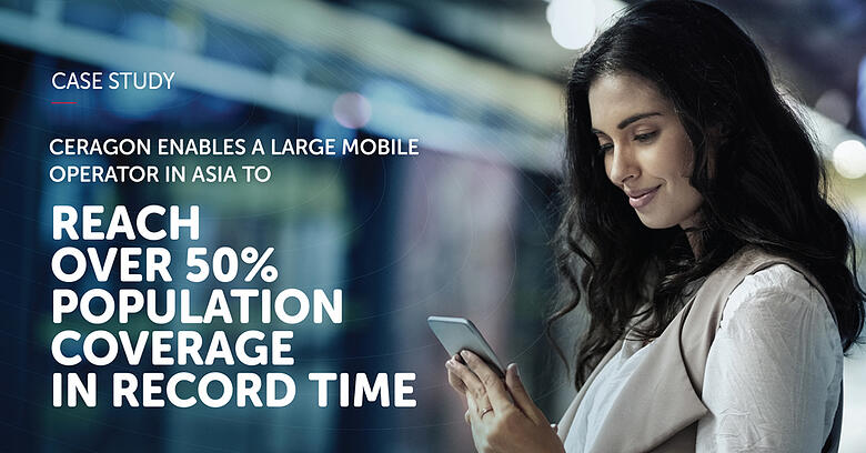 Ceragon Enables Large Mobile Operator in Asia to Reach Over 50% Population Coverage in Record Time