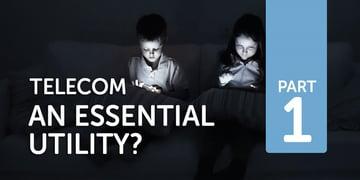 TelecomAnEssentialUtility