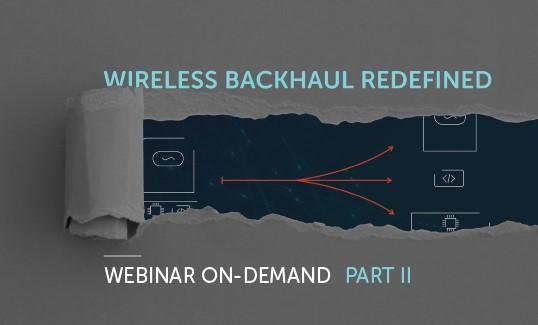disaggregated wireless backhaul _webinar_ part 2