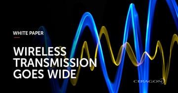 Wireless transmission goes wide
