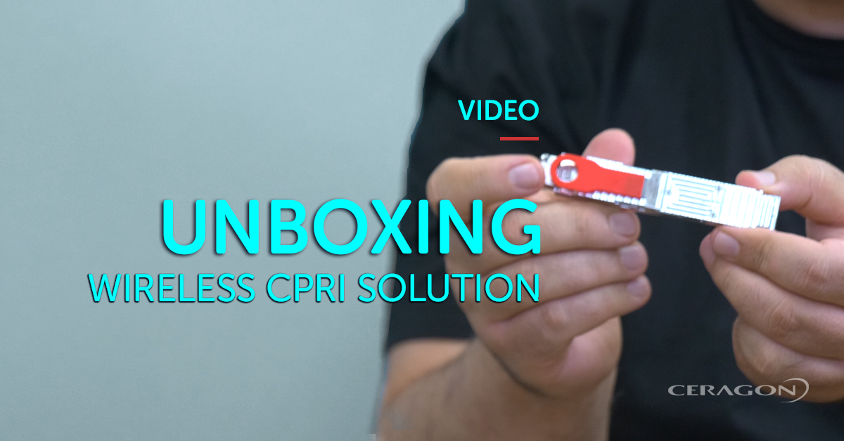 [Video] Unboxing wireless CPRI solution