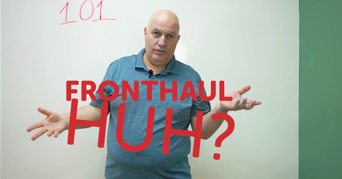 Fronthaul 101
