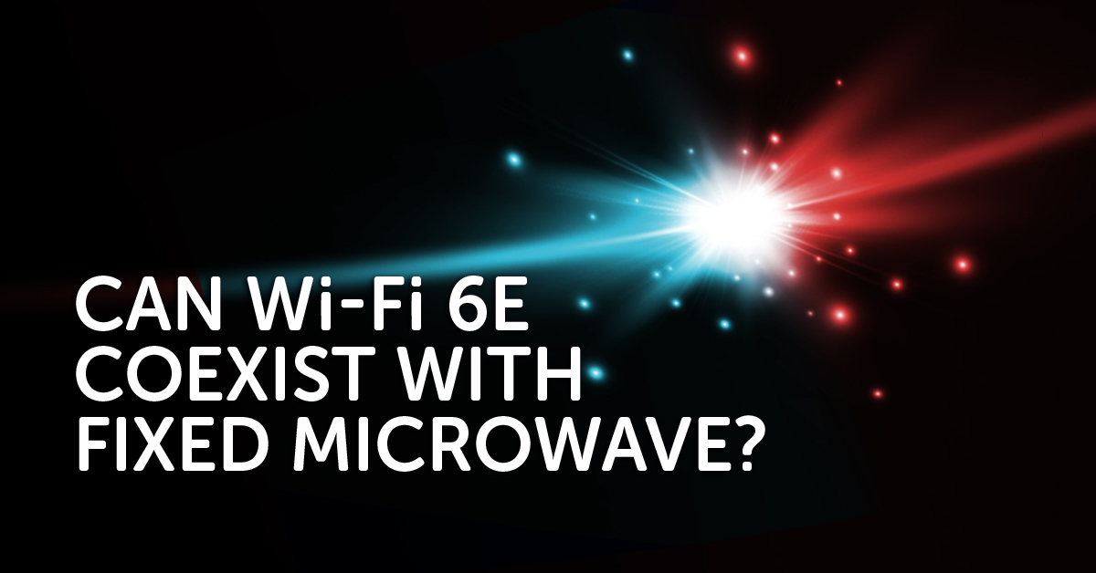 Wi-Fi 6E Fixed Microwave